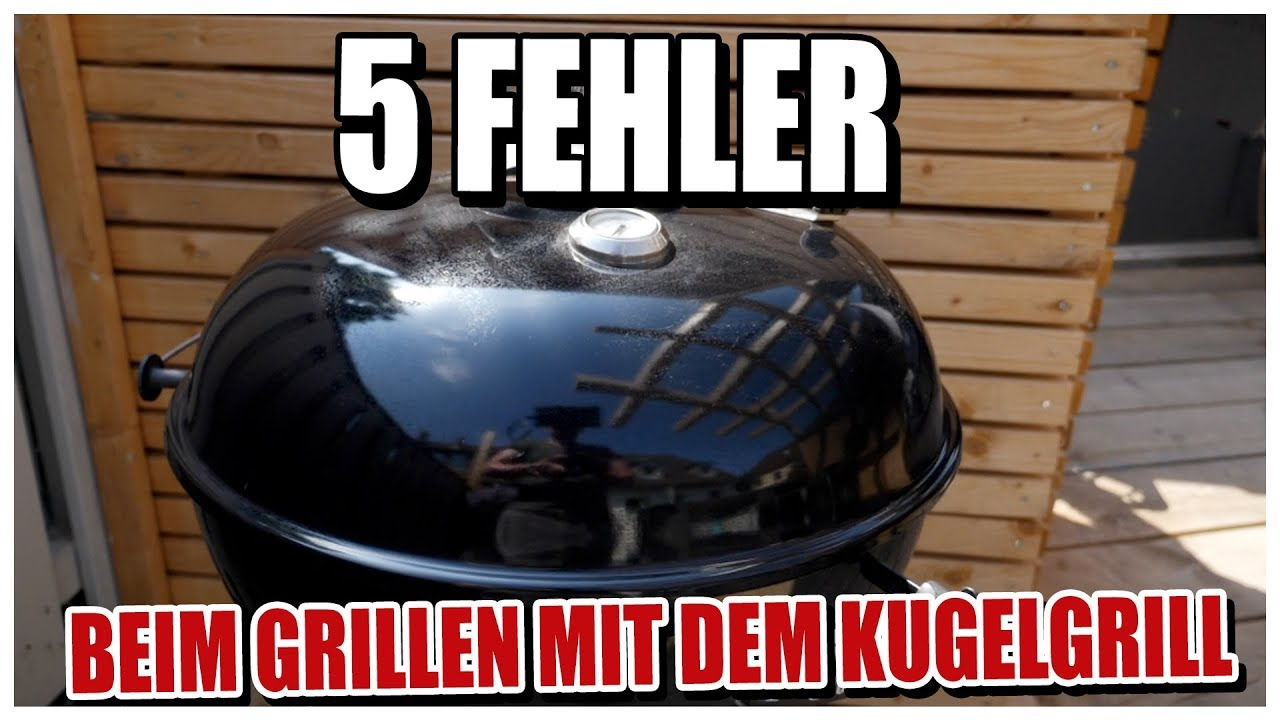 5 fehler beim grillen mit dem kugelgrill die du vermeiden solltest youtube. Black Bedroom Furniture Sets. Home Design Ideas