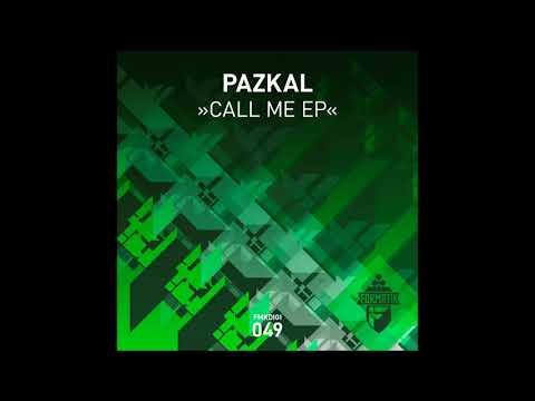 Pazkal - Call Me (Original Mix)