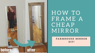 DIY Farmhouse Mirror | $5 Mirror Upcycle | How to frame a cheap mirror