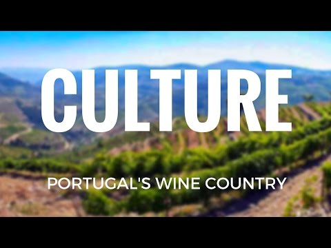 Culture - Portugal's Wine Country