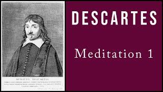 Descartes Meditation 1 Walkthrough