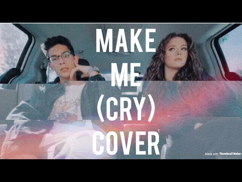 MAKE ME (CRY) - Noah Cyrus ft. Labrinth // COVER by Kêta & Brandon Arreaga