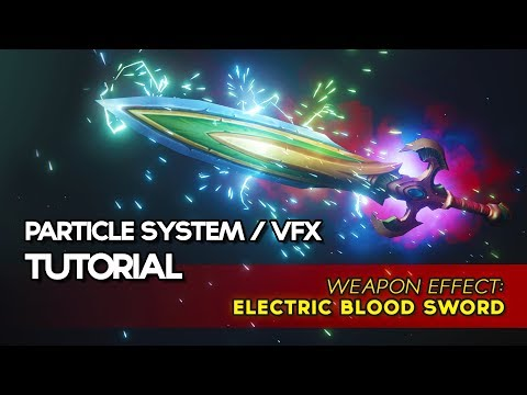 Unity VFX - Weapon Effect: Electric-Spark Blood Sword (Particle System Tutorial)
