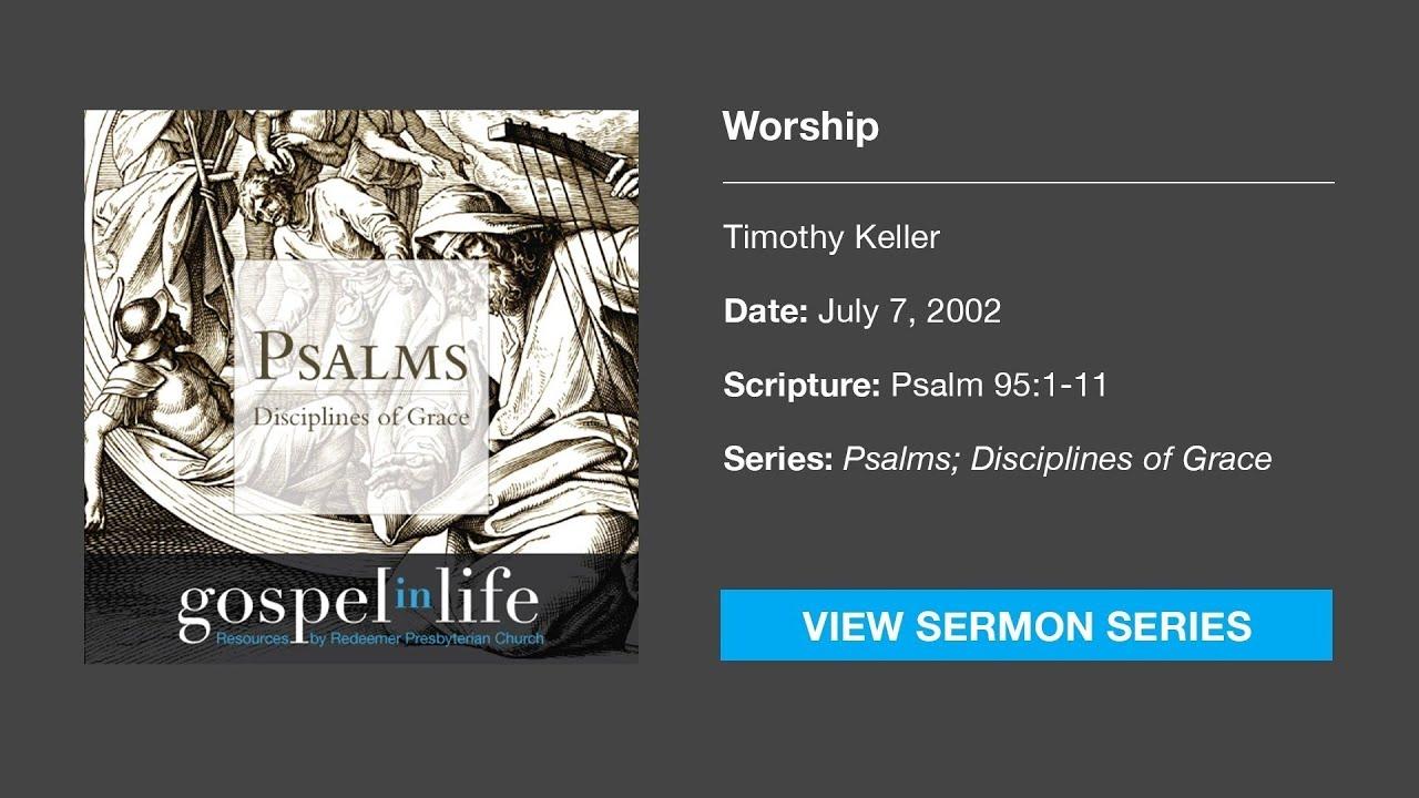 Worship – Timothy Keller [Sermon]