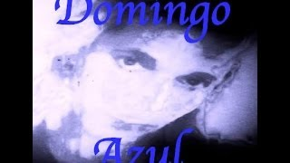 """Domingo Azul"" - an Original Song"