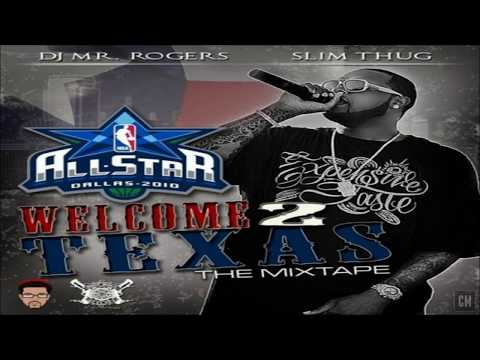 Slim Thug - Welcome 2 Texas (All-Star 2010) [FULL MIXTAPE + DOWNLOAD LINK] [2010]