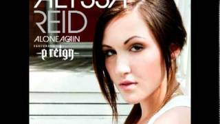 Alone Again by Alyssa Reid ft. P.Reign