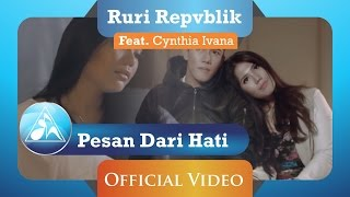 Ruri Repvblik feat Cynthia Ivana - Pesan Dari Hati (Official Video Clip)