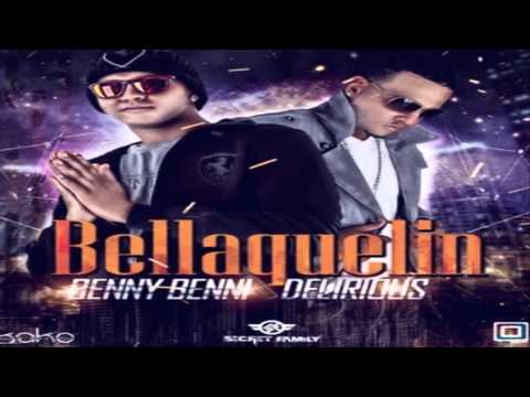 Bellaquelin (Secret Family) ~ Benny Benni Ft. Delirious ✓REGGAETON 2013✓