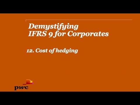 PwC's Demystifying IFRS 9 for Corporates 12. Cost of hedging