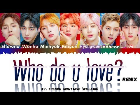 MONSTA X (몬스타엑스) - WHO DO U LOVE? (ft. French Montana) (Will.i.am Remix)(Color Coded Eng)