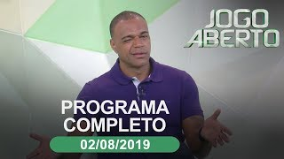 Jogo Aberto - 02/08/2019 - Programa completo