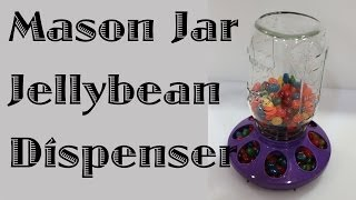 Mason Jar Jellybean Dispenser
