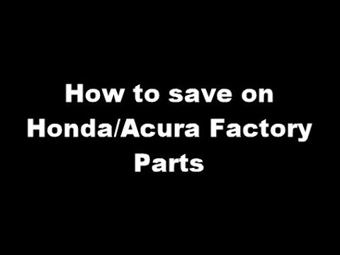 How To Save Money On Honda Or Acura OEM Parts & Accessories @your Local Dealer