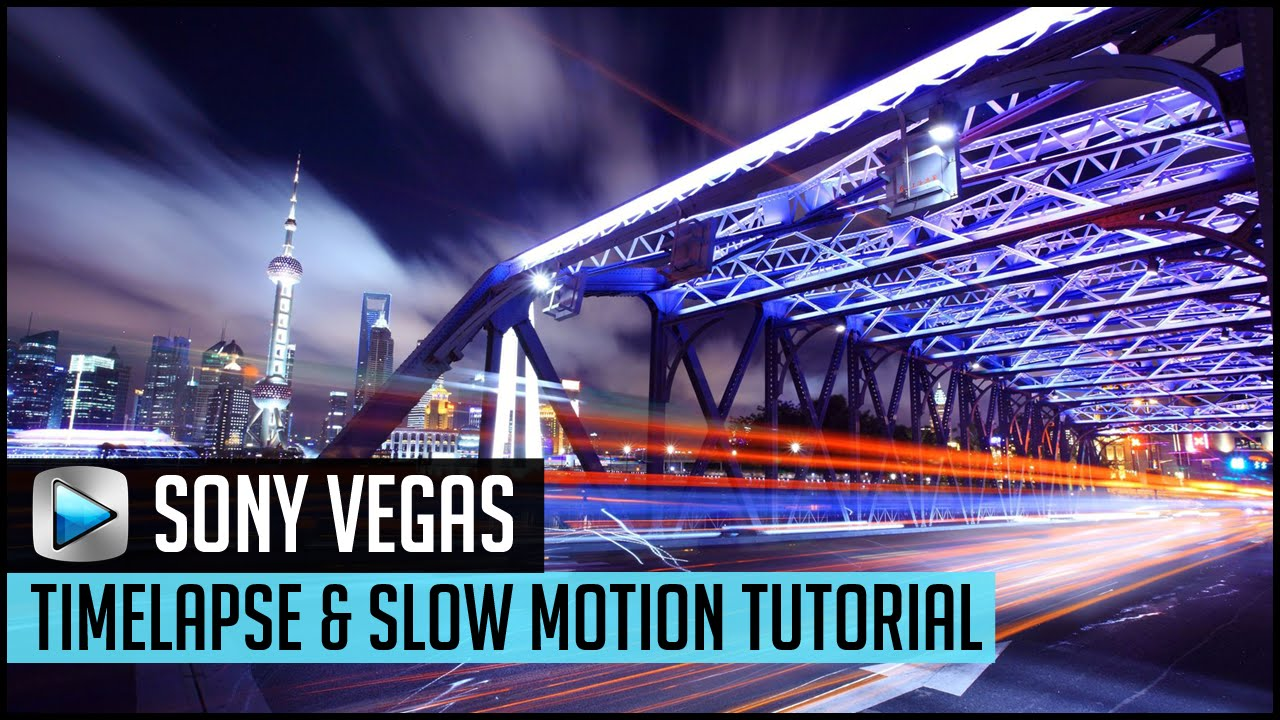 How to Create Time Lapse in Sony Vegas