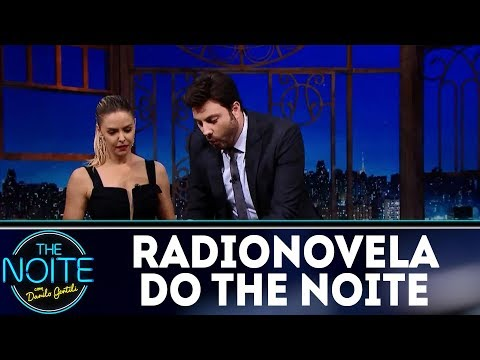 Radionovela do The Noite com Bianca e Danilo | The Noite (27/12/17)