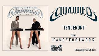 Chromeo - Tenderoni