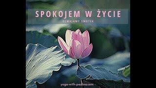 SPOKOJEM W ŻYCIE: oswajamy smutek  I 105 min  I  Yoga with Paulina