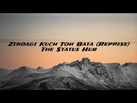 'Zindagi Kuch Toh Bata (Reprise)' Song | Bajrangi Bhaijaan |WhatsApp status| The Status hub