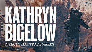 Kathryn Bigelow: Directorial Trademarks