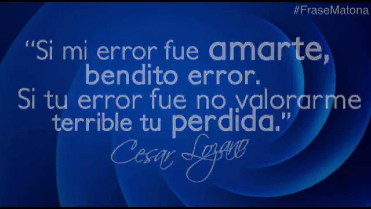 Frasematona Bendito Error Dr César Lozano