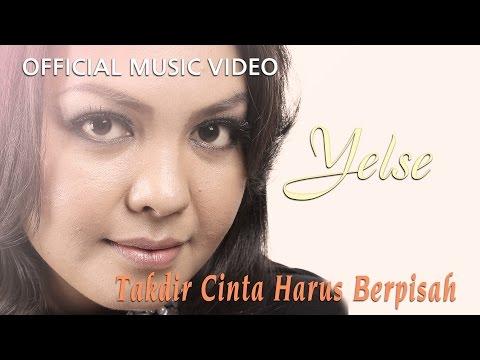 Free Download Yelse - Takdir Cinta Harus Berpisah [official Music Video Hd] Mp3 dan Mp4