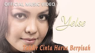 Yelse - Takdir Cinta Harus Berpisah [Official Music Video HD]