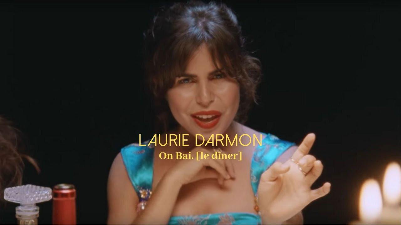 Download Laurie Darmon - On Bai. [le dîner] (clip officiel)