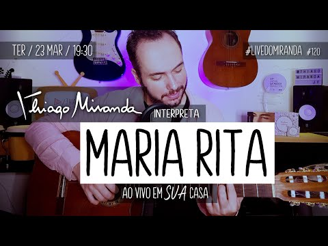 Thiago Miranda interpreta MARIA RITA #LiveDoMiranda #120