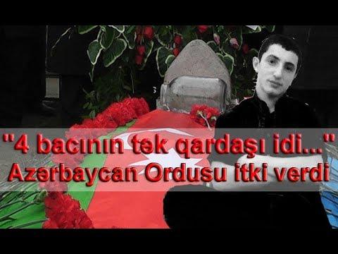 """""""4 bacının tək qardaşı idi..."""" Azərbaycan Ordusu itki verdi"""