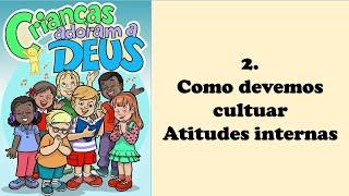 COMO DEVEMOS CULTUAR - ATITUDES INTERNAS