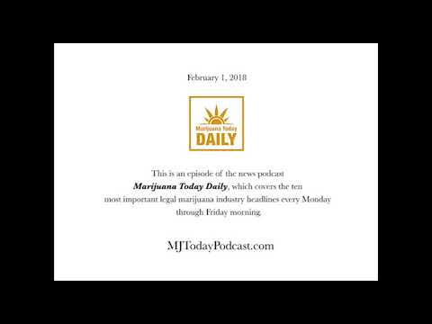 Thursday, February 1, 2018 Headlines | Marijuana Today Daily News