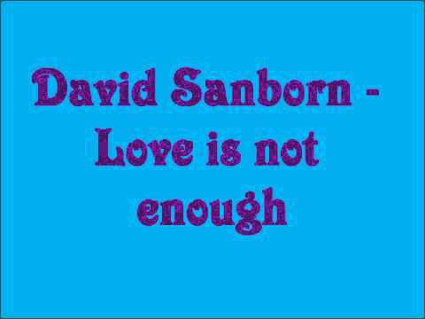 david sanborn love is not enough youtube. Black Bedroom Furniture Sets. Home Design Ideas