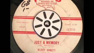 Mickey Barnett - Just A Memory