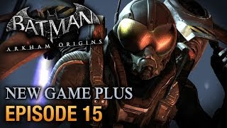 Batman: Arkham Origins - Walkthrough - Episode 15: Firefly Boss Fight [PC 1080p]