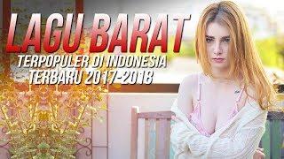 Lagu Barat Terbaru 2017-2018 Popular Songs remix Terpopuler Saat Ini Di Indonesia [Playlist]