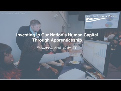 Investing in Our Nation's Human Capital Through Apprenticeship