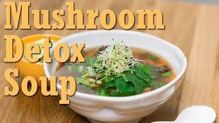 Mushroom Detox Soup