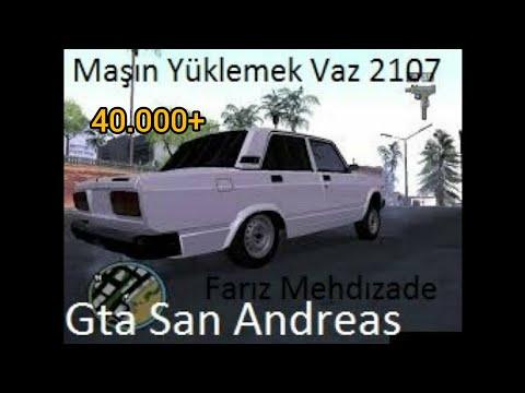 GTA SAN ANDREAS MASIN YUKLEMEK2107 VAZ