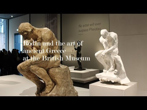 Exhibition Review : Rodin and the art of ancient Greece at the British Museum