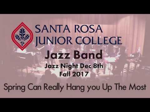 Santa Rosa Junior College Jazz Night 2017 - Spring Can Really Hang You Up the Most