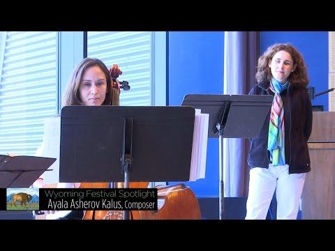 Wyoming Festival Composer Spotlight: Ayala Asherov Kalus