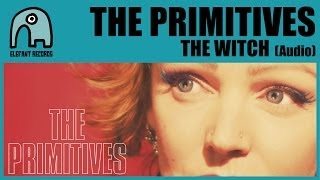THE PRIMITIVES - The Witch [Audio]