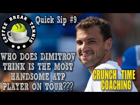 Who Dimitrov thinks is THE MOST Handsome Guy on Tour CBT QS#9