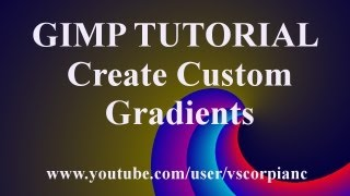 GIMP Tutorial - How to Create Custom Gradients by VscorpianC