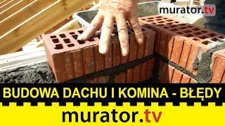 Błędy w budowie dachu i komina - rady doświadczonego dekarza