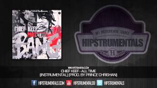 Repeat youtube video Chief Keef - All Time [Instrumental] (Prod. By Prince Chrishan) + DOWNLOAD LINK
