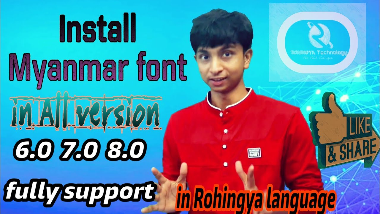 How to Install Myanmar font in all version/ 6 0 7 0 8 0 9 0/ by Rohingya  Technology