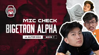 PANIK GAK? - MIC CHECK BIGETRON VS ALTER EGO MPL ID S7 WEEK 7