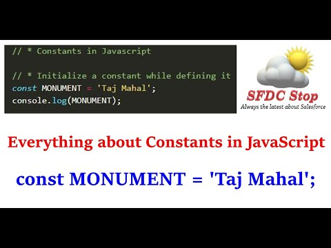 Everything about Constants in JavaScript | ES6 | JavaScript Tutorial Series by SFDC Stop